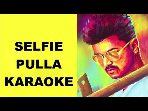 Selfie Pulla Karaoke with Lyrics Movie Kaththi