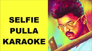 Selfie Pulla Karaoke with Lyrics Movie Kaththi