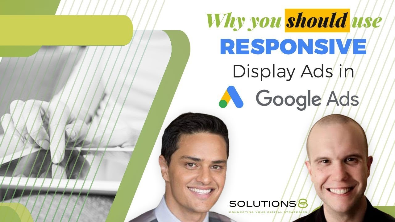Why you should use responsive display ads in Google Ads