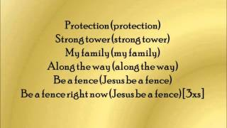 Jesus Be A Fence Around Me by Fred Hammond (Lyrics)