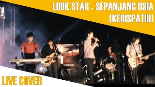 Sepanjang Usia - Kerispatih | LOOK STAR | Live @ A Zone (2012)