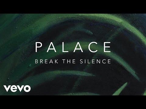 Palace - Break The Silence (Audio)