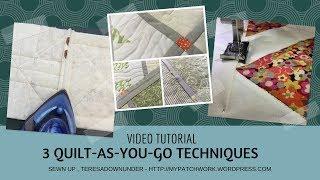 Three quilt-as-you-go (QAYG) techniques - video tutorial