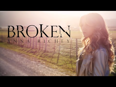 Anna Richey - BROKEN (Award-Winning Official Music Video) Original Song