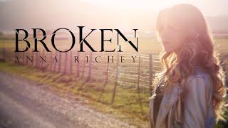 Anna Richey - BROKEN (Award-Winning Official Music Video) Original Song
