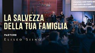 La salvezza della tua famiglia | Pastore Eliseo Siino | 21/03/2021