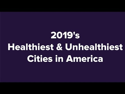 2019's Healthiest & Unhealthiest Cities In America