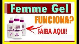 Femme Gel funciona ?depoimento como usar preço onde comprar?