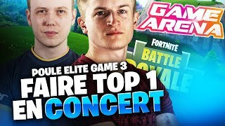 FAIRE TOP 1 EN CONCERT - GAME ARENA - POULE ELITE GAME 3