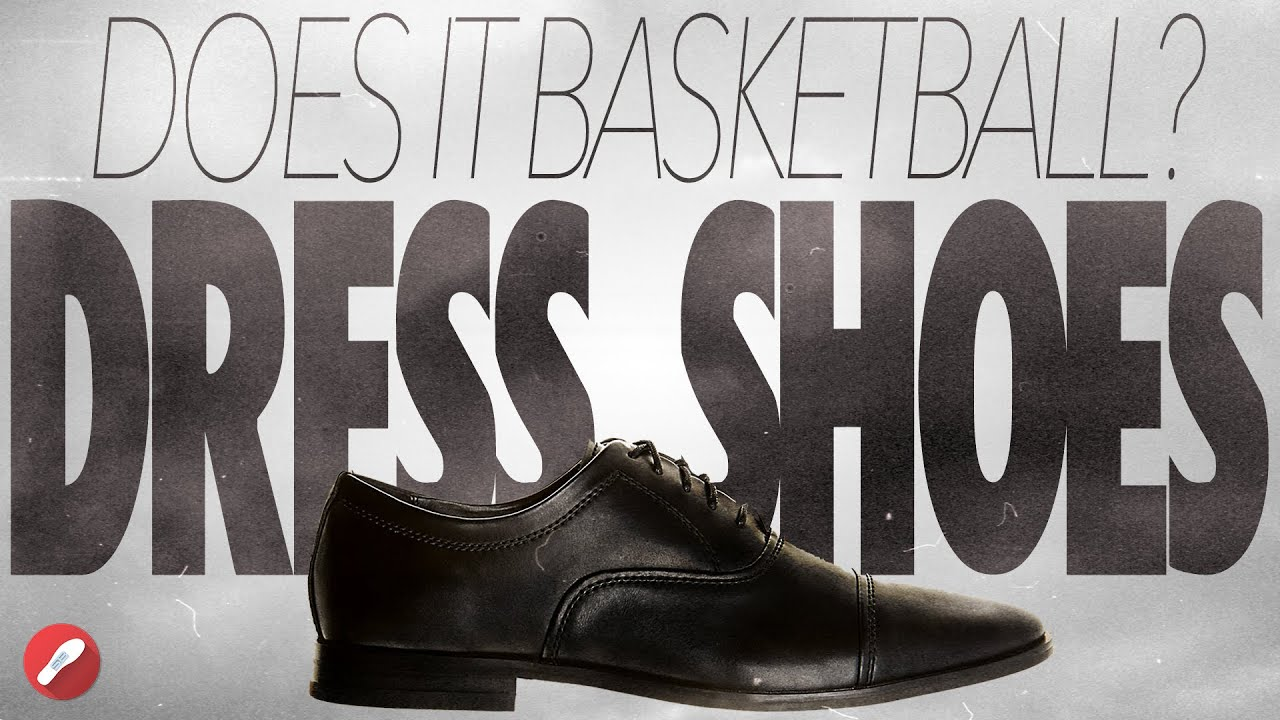 Does it Basketball? Dress Shoes! - YouTube