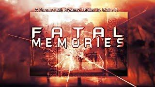 Fatal Memories Wattpad Trailer
