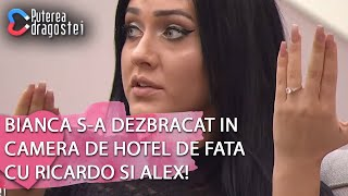 Puterea Dragostei 19.06.2019   Bianca S A Dezbracat In Camera De Hotel De Fata Cu Ricardo Si Alex