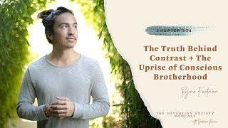 Gambar cover The Truth Behind Contrast + The Uprise of Conscious Brotherhood | Ryan Fontana