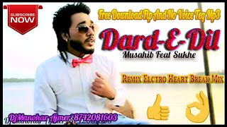 Dard-E-Dil | Musahib Feat Sukhe Muzical Doctorz | [Punjabi 💔💔💔💔 Official ReMix Song 2015]