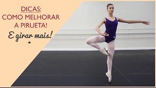 Ballet: Dicas para melhorar a pirueta e girar mais!