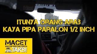 """Download Video """"Itunya Orang Arab Kayak Pipa Paralon 1/2 Inchi"""" - Macam-macam Cerita Taksi MP3 3GP MP4"""