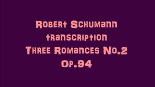 Romances Op.94 No.2 Schumann transcription