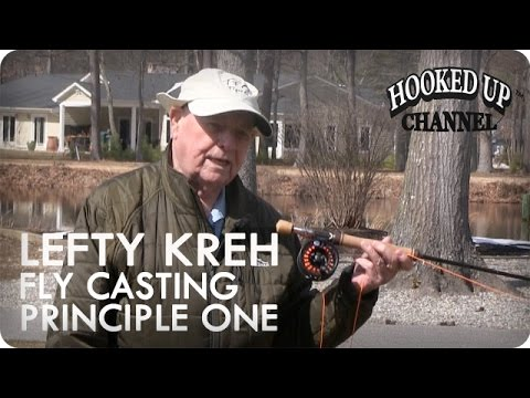 Lefty Kreh And The 4 Principles Of Fly Casting: Principle 1 | Fly Fishing | Hooked Up Channel