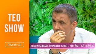 Teo Show 18.07.2019   Cosmin Cernat Momente Care L Au Facut Sa Planga