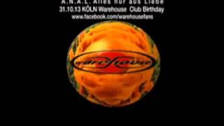 22 Years Promo Mixed by Dj ANAL A.N.A.L. alles nur aus Liebe - Minimal Edition Warehouse Club 2013