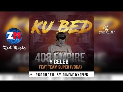 Y Celeb Feat.  Team Super (Voka) - Ku Bed [Audio] | Zambian Music 2018
