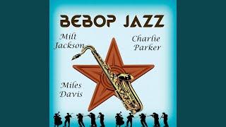 Provided to YouTube by Believe SAS D and E · Milt Jackson Quartet · Jackson · Jackson BeBop Jazz, Milt Jackson, Charlie Parker and Miles Davis ℗ Send ...