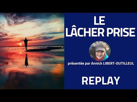 """""""Le Lacher Prise"""" avec Annick LIBERT-DUTILLEUL le 11/04/2019 à 21h"""