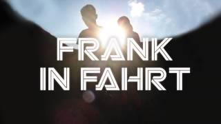 FRANK IN FAHRT - Nimm die Sonne mit