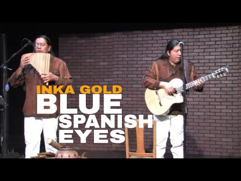 BLUE SPANISH EYES Arranged by INKA GOLD