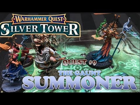 Warhammer Quest: Silver Tower - Ep 9 - The Gaunt Summoner