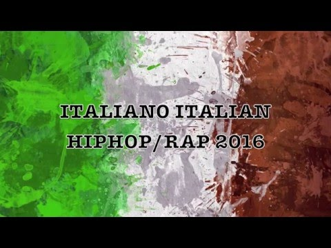 Italiano Italian Hip Hop/ Rap Music Mix 2016