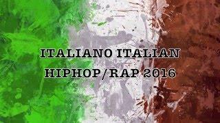 Italiano Italian Hip Hop/ Rap Music Mix 2016
