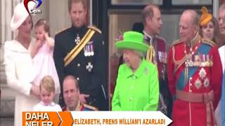 Kraliçe Elizabeth Prens William'ı azarladı