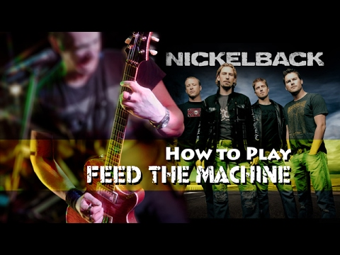 How to Play Feed the Machine by Nickelback