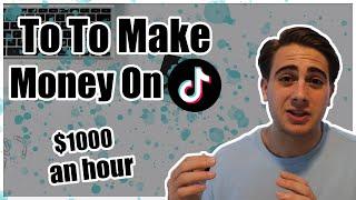 How To Make Money on TikTok ($1,000 An Hour)