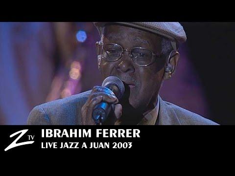 Ibrahim Ferrer - Buenos Hermanos, La Musica Cubana - LIVE