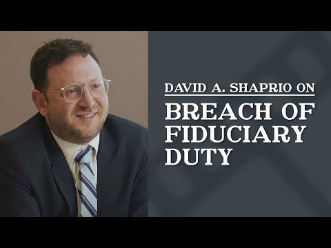Breach of Fiduciary Duty | Top Los Angeles Estate & Trust Lawyer | David A. Shapiro