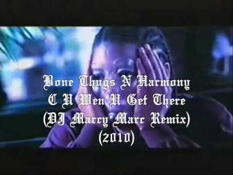 Bone Thugs N Harmony - C U Wen U Get There (DJ Marcy Marc Remix) 2010