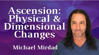 Ascension: Physical and Dimensional Changes