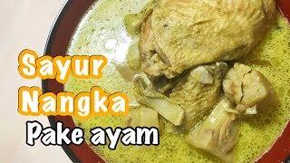 SAYUR NANGKA PAKE AYAM | AYAMNYA EMPUK BANGET!!