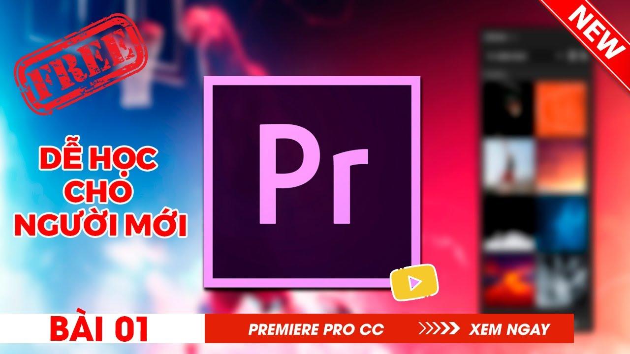Bài 1: Cách import dữ liệu video,hình ảnh vào Premiere pro | Học Adobe Premiere Pro cc 2018