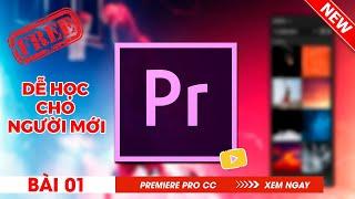 Bài 1- Cách import dữ liệu video-hình ảnh vào Premiere pro - Học Adobe Premiere Pro cc 2018