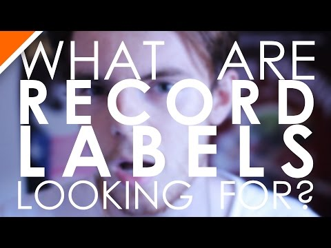 What Are Record Labels Looking For?