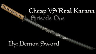 Cheap vs Real Katana EP 1