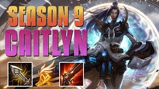 SNIPE YOUR ENEMIES! - Season 9 Caitlyn Guide! - League of Legends