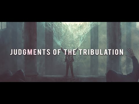 The Judgments of the Tribulation