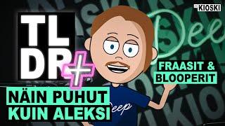 Näin puhut kuin Aleksi - TLDR+