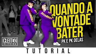 Quando a Vontade Bater - PK e PK Delas (TUTORIAL) Cleiton Oliveira / IG: @CLEITONRIOSWAG