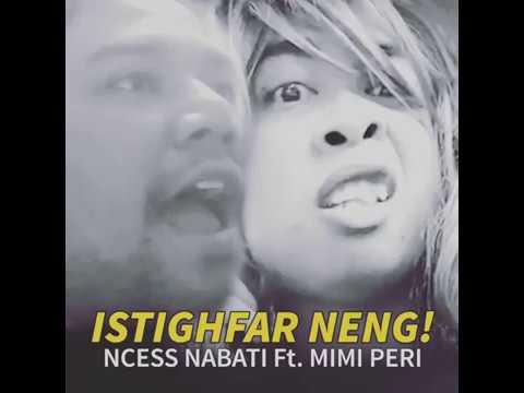 NCESS NABATI Feat MIMI PERI, ISTIGFAR NENG !! LAGU UNTUK PELAKOR ZAMAN NOW by@dedeomat