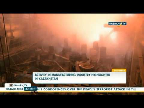 Activity in manufacturing industry highlighted in Kazakhstan - Kazakh TV